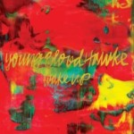 Youngblood Hawke - Wake Up