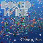 Boxed Wine - Cheap, Fun
