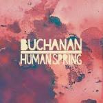 Buchanan - Human Spring