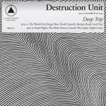 Destruction Unit – Deep Trip