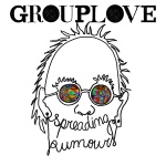 Grouplove – Spreading Rumors