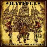 Hateful – Soundtrack For A Sinner