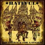 Hateful – Soundtrack For A Sinner
