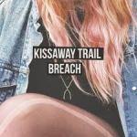 Kissaway Trail – Breach