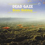 Dead Gaze - Brain Holiday