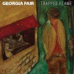 Georgia Fair - Trapped Flame