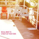 We All Want To - Streets of Your Town