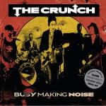 Crunch - Busy Making Noise