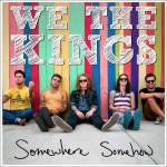 We are Kings - Somewhere Somehow