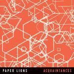 Paper Lions - Acquaintances