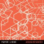 Paper Lions - Acquaintances