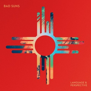 Bad Suns - Language and Perspective