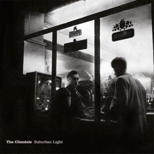 Clientele - Suburban Light [Expanded Reissue]