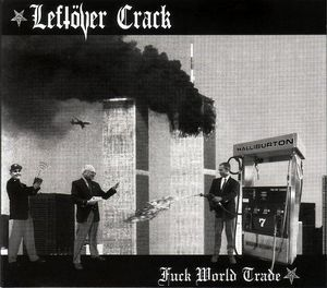 Leftover Crack - Fuck World Trade (Reissue)