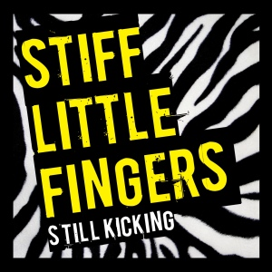 Stiff Little Fingers - Still Kicking